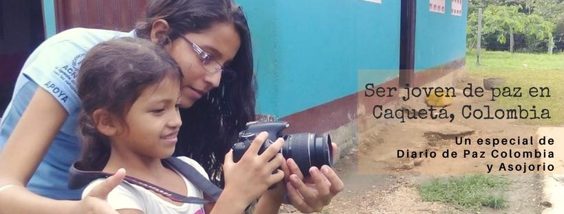 Ser joven de paz en Caquetá, Colombia