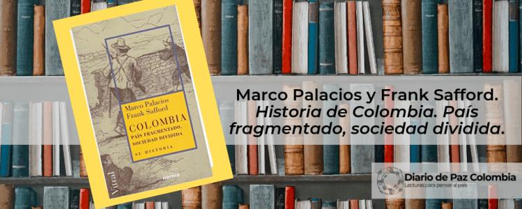 marco-palacios-y-frank-safford-historia-de-colombia