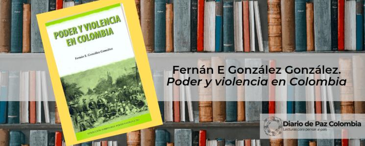 Fernán E. González Poder y violencia