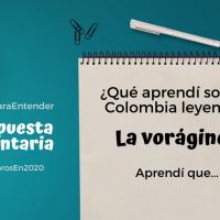 """¿Qué aprendimos sobre Colombia leyendo """"La vorágine""""? ¡Participa!"""